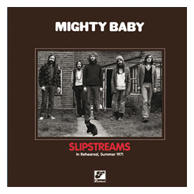 MIGHTY BABY - SLIPSTREAMS. Post to EU OUT OF STOCK